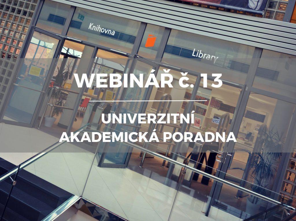 Webinář č. 13: Univerzitní akademická poradna